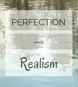 perfection vs realism