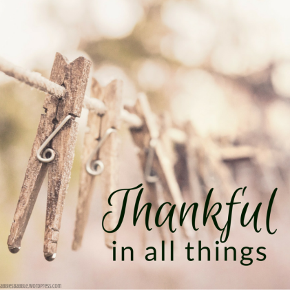 Be thankful in all things