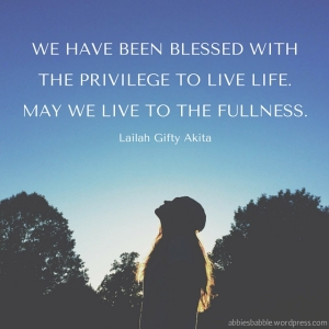 Blessed to live, live fully